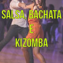 Salsa, Bachata e Kizomba